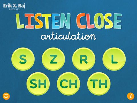 Listen Close Articulation ($4.99) a unique speech therapy game that challenges players to memorize and repeat an ever-increasing string of articulation word sequences. It features a comprehensive collection of over 600 sound-specific articulation words designed for speech-language pathologists to use with individuals who exhibit difficulty producing the following speech sounds: S, Z, R, L, S/R/L Blends, SH, CH, and TH.