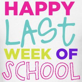 last week of school