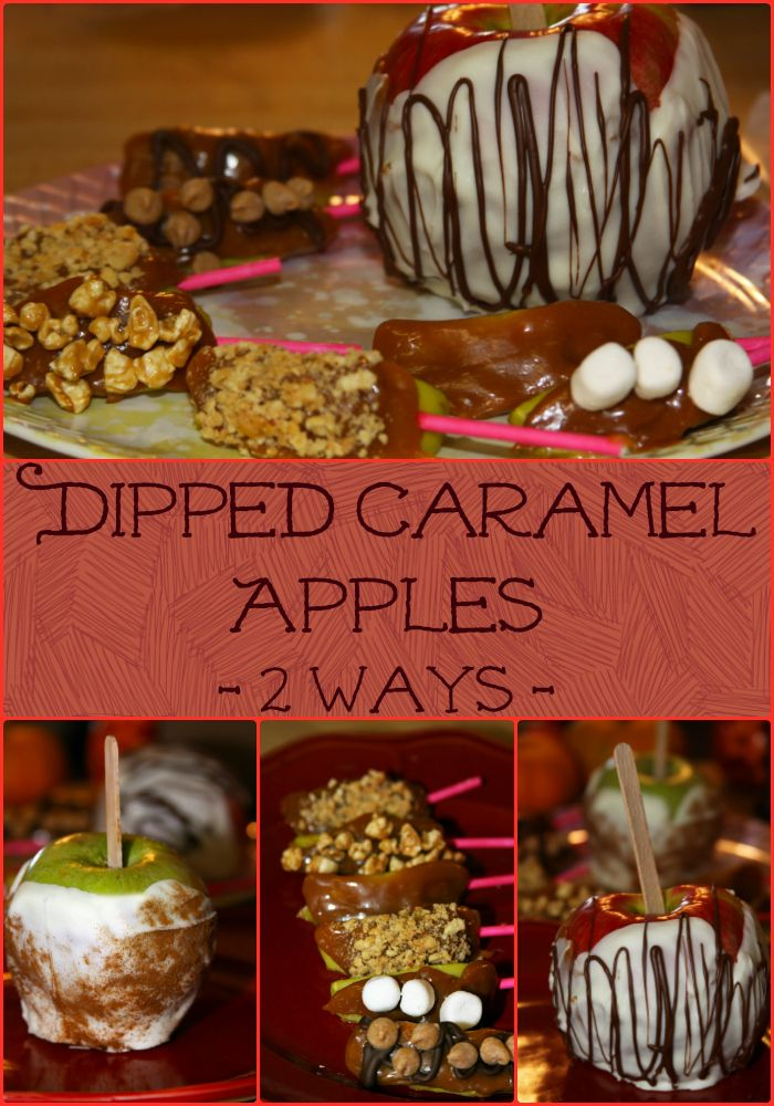 Dipped Caramel Apples -2 Ways!