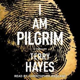 I Am Pilgrim (Pilgrim #1) by Terry Hayes, Christopher Ragland (Narrator) #audiobook #audioreading #thriller
