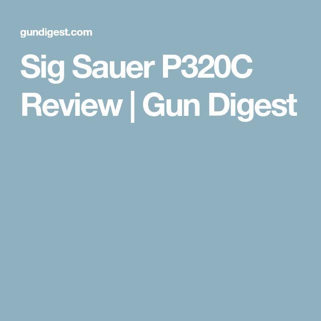 Sig Sauer P320C Review   Gun Digest