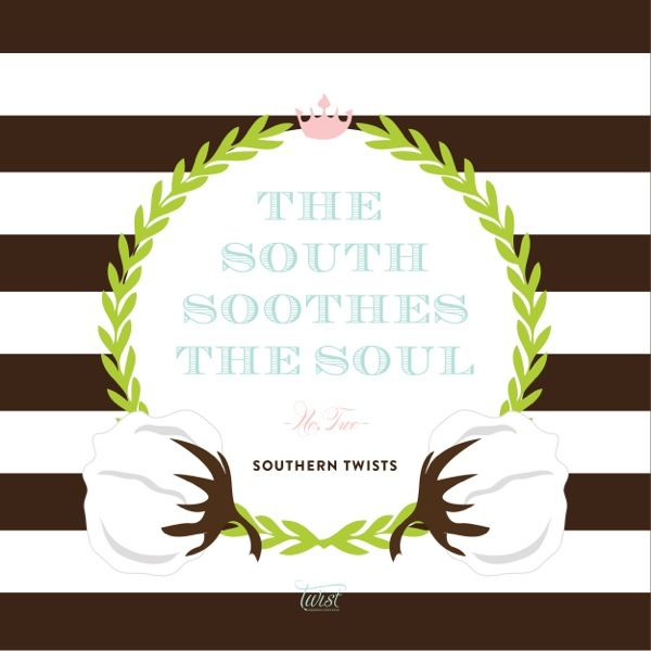 The South Soothes the Soul by Twist Paper #Southern #Traditions #inspirations  www.TwistPaper.com
