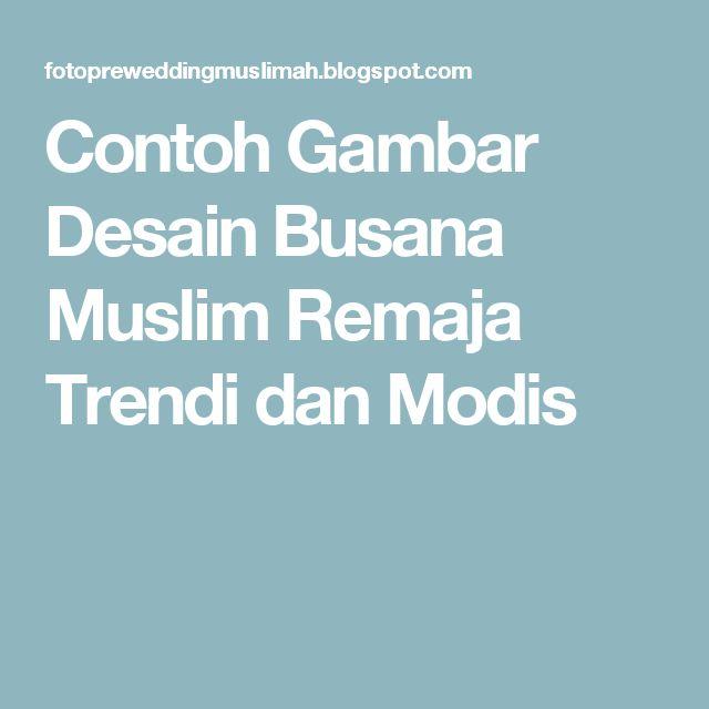 Contoh Gambar Desain Busana Muslim Remaja Trendi dan Modis