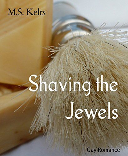 Shaving the Jewels: Gay Romance