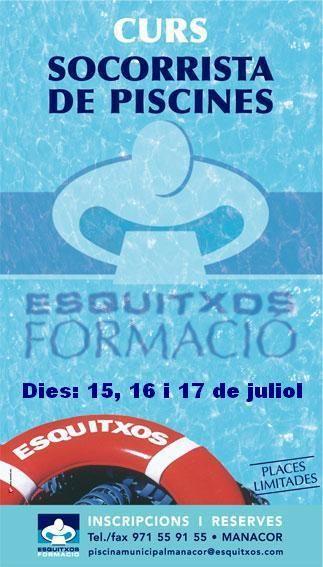 Esquitxos formació professional. Curs de socorrista de piscines. Places limitades Dates: 15, 16 i 17 de juliol de 2016. Informació a Esquitxos o al 971 559 155. piscinamunicipalmanacor@esquitxos.com http://www.esquitxos.com/Esquitxos_S.L.html