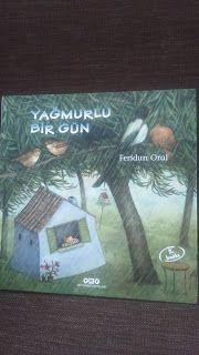 çocuk kitapları, aktiviteler, oyunlar, hayaller...: YAĞMURLU BİR GÜN