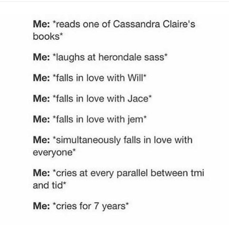 Reading Cassandra Clare books 7??? You better add several hundred years onto that