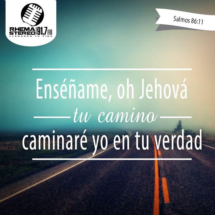"""""""Enséñame, oh Jehová, tu camino; caminaré yo en tu verdad; Afirma mi corazón para que tema tu nombre.""""  Salmos 86:11 Pero también, Enséñame a Caminarlo bien mi Dios."""