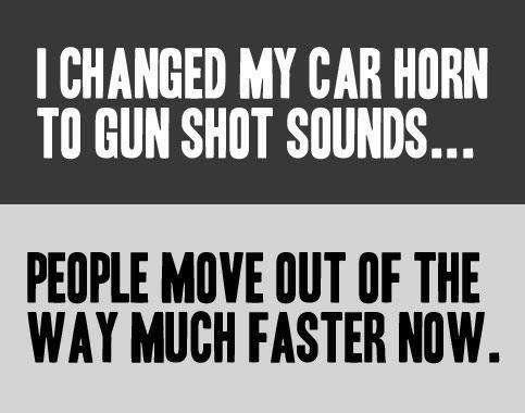 hahahahahahaCarhorn, Guns, Laugh, Quotes, Funny Pictures, Bangs Bangs, Funny Stuff, Humor, Cars Horns