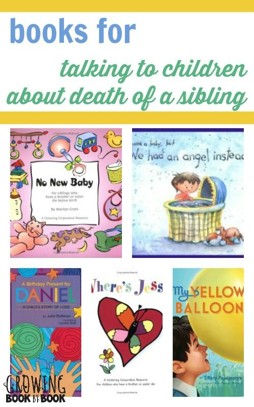 a detailed book list  of books to use for talking to children about death of a sibling from growingbookbybook.com