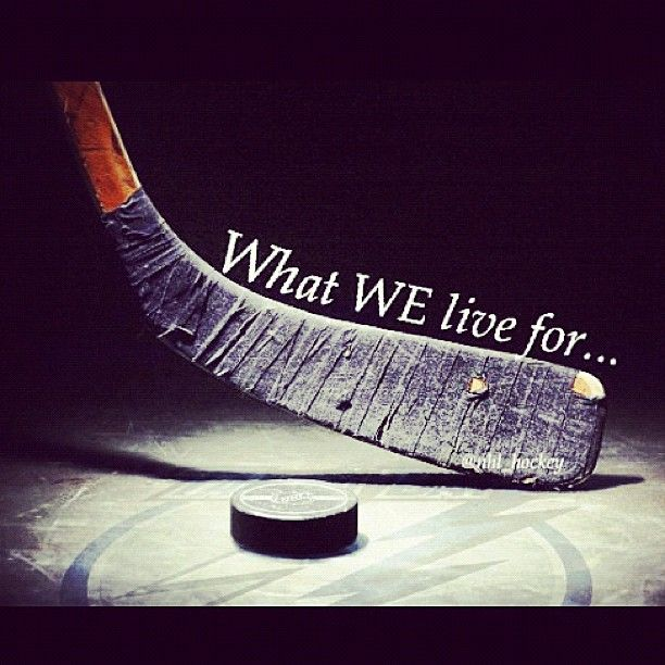 Hockey: What we live for