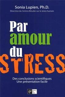 Par amour du stress:des conclusions scientifiques,une présentation facile