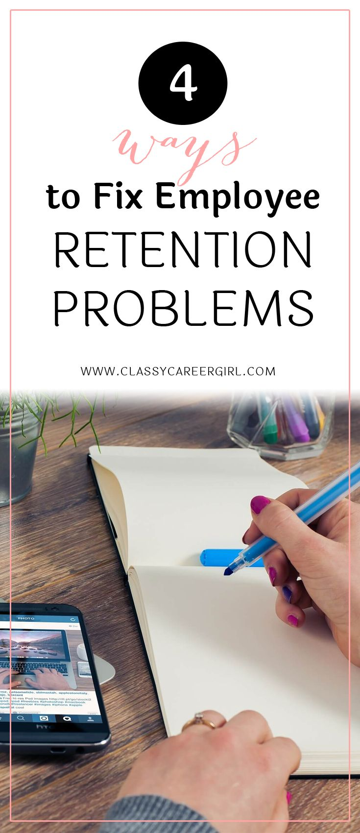 4 Ways to Fix Employee Retention Problems  Employee retention is a vital aspect of any company's success. While all companies have some degree of employee loss, the need to continually fill the same job slots can be a financial catastrophe.   Read more: http://www.classycareergirl.com/2016/10/employee-retention-problems/
