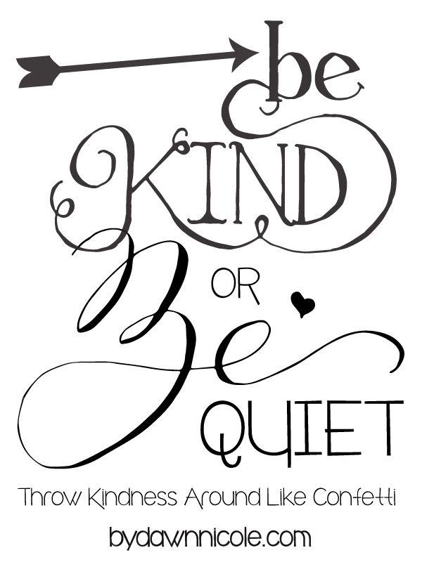 Top 25 best Be kind ideas on Pinterest