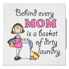 Mom and Laundry a Never ending Story!  #laundry #mom #basket