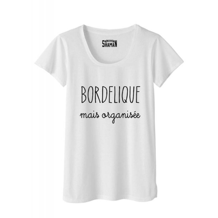 "T-shirt ""Bordélique"""