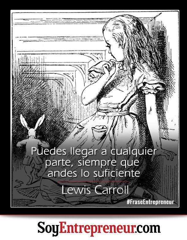 Compartimos una motivadora frase de Charles Lutwidge Dodgson, mejor conocido como Lewis Carroll, quien fuera autor de Alicia en el país de las maravillas y su secuela, Alicia a través del espejo.