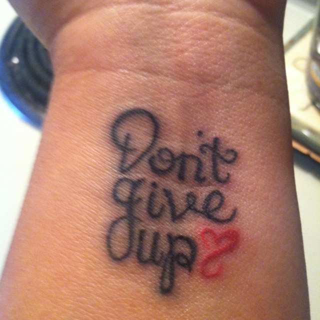 wrist tattoo don 39 t give up