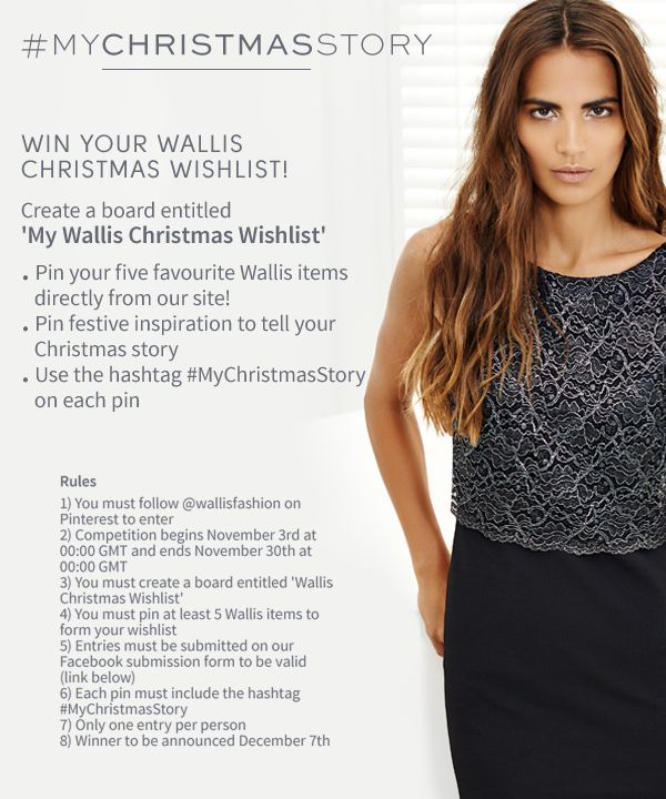 Christmas is coming and we're giving you the chance to win your chance to win your Wallis wishlist!  Enter your board here> http://offerpop.com//campaign/690561 c/d 30/11