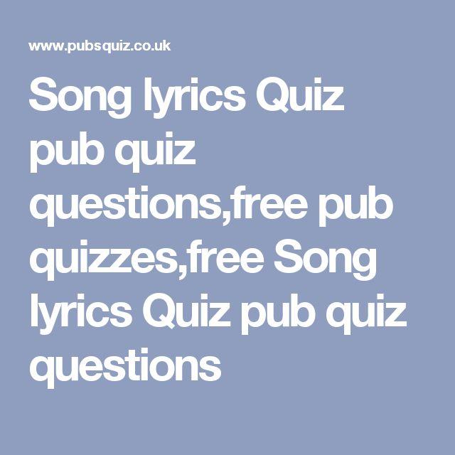 Song lyrics Quiz pub quiz questions,free pub quizzes,free Song lyrics Quiz pub quiz questions