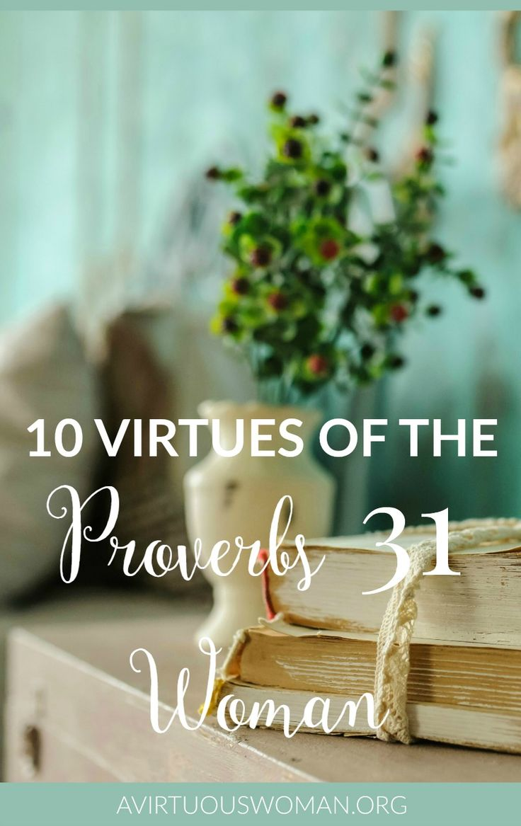 10 Virtues of the Proverbs 31 Woman @ AVirtuousWoman.org
