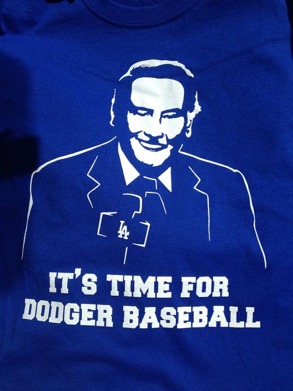 Vin Scully It's time for Dodger baseball t-shirt   LA Dodgers baseball   Pinterest   Enemies ...