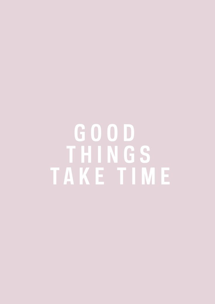 Nothing good ever comes easy. Take your time.  Motivational Quote | Inspirational Quote