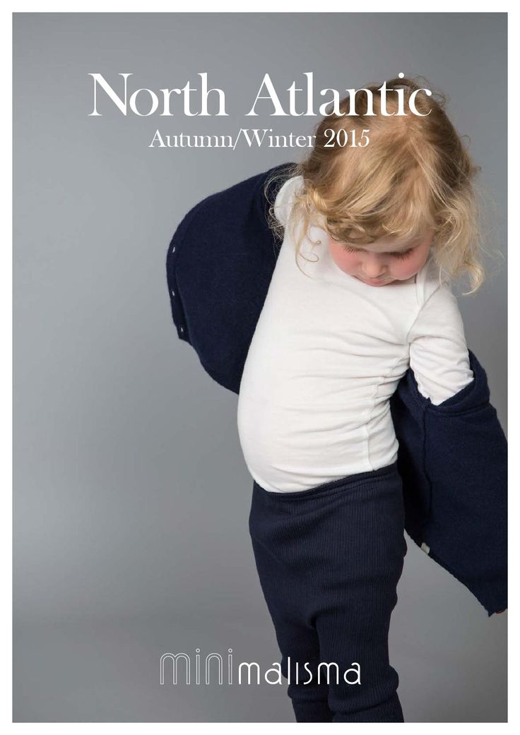 I am excited to finally share our minimalisma  autumn/winter 2015 collection with you… Labeled 'North Atlantic', the new collection  is inspired by the deep blue sea and the volcanic  stone islands that formed my childhood home. As always, we will be offering high-quality and  comfortable pieces suitable for newborns and playful toddlers up to the age of 4. Our sumptuous collection includes organic cotton,  soft seamless wool, luxurious cashmere and, naturally, our signature silk seamless…