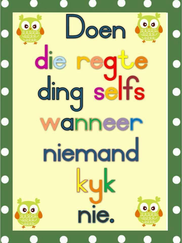 Doen die regte ding... altyd... #Afrikaans #do