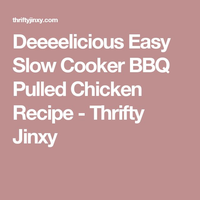 Deeeelicious Easy Slow Cooker BBQ Pulled Chicken Recipe - Thrifty Jinxy