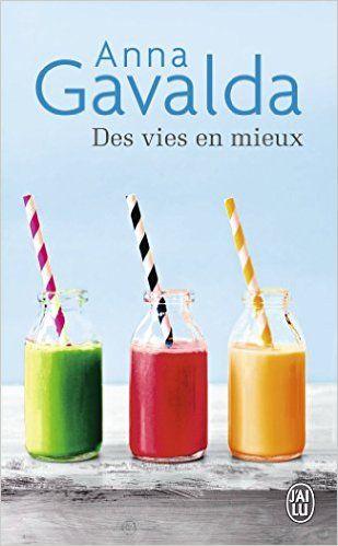 Amazon.fr - Des vies en mieux - Anna Gavalda - Livres