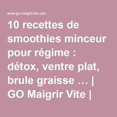10 recettes de smoothies minceur pour régime : détox, ventre plat, brule graisse…  lire la suite / http://www.sport-nutrition2015.blogspot.com