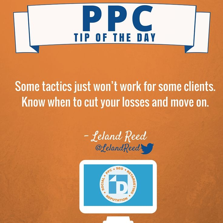 Not all tactics work for everyone! Know when to cut losses and move on. #PPC Tip from Leland.