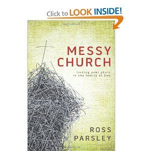 Messy Church: A Multigenerational Mission for God's Family: Messy Church, Ross Parsley, Multigenerational Mission, God S Family, Fav Authors Books, Church Inspiration