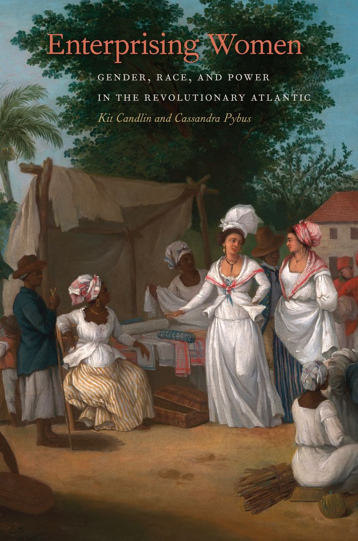 Color art and empire by natasha eaton - Enterprising Women Gender Race And Power In The Revolutionary Atlantic Kit Candlin And Cassandra