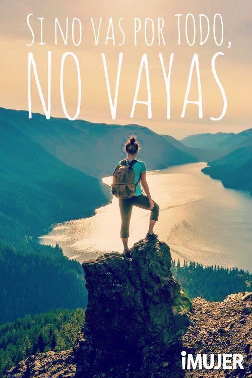 Si no vas por todo, no vayas. Frase de éxito y motivación.