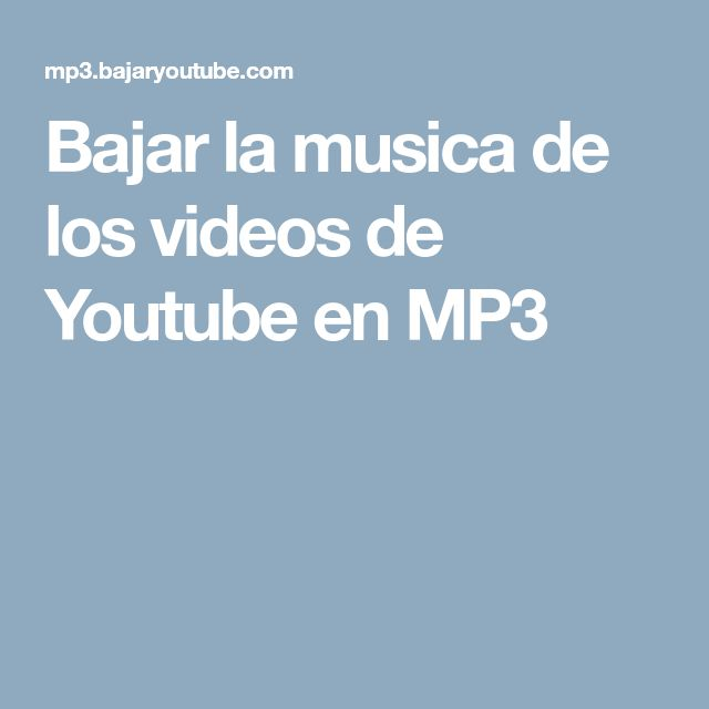 Bajar la musica de los videos de Youtube en MP3