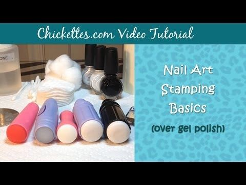 VIDEO: Nail Art Stamping Basics | Chickettes: Soak-Off Gel Polish Swatches, Nail Art and Tutorials