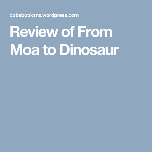 Review of From Moa to Dinosaur