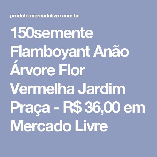 150semente Flamboyant Anão Árvore Flor Vermelha Jardim Praça - R$ 36,00 em Mercado Livre