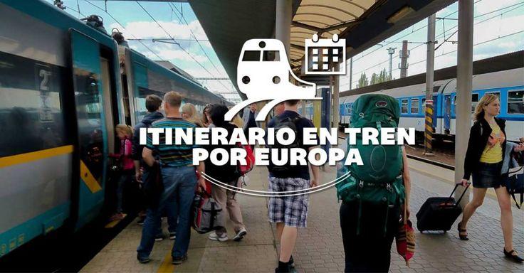 Un fabuloso itinerario modelo de viaje por Europa y explicación completa de cómo usar un Eurail Pass para viajar en tren como mochilero.