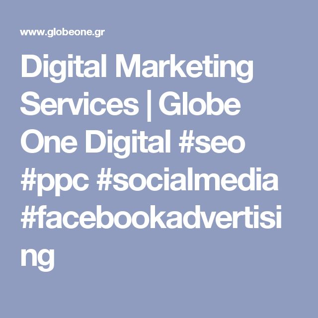 Digital Marketing Services | Globe One Digital  #seo #ppc #socialmedia #facebookadvertising