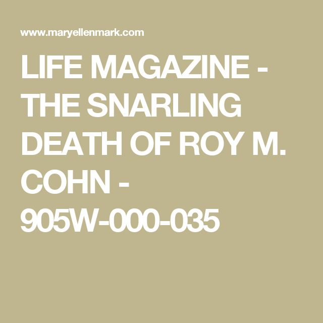 LIFE MAGAZINE - THE SNARLING DEATH OF ROY M. COHN - 905W-000-035