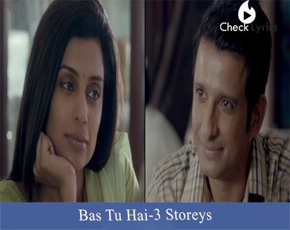 Bas Tu Hai Lyrics | Arijit Singh in HINDI from the movie/album 3 Storeys. This song is sung by Arijit Singh, Jonita Gandhi and composed by . These lyrics are penned by Puneet Krishna . Discover more Love song lyrics... The movie/album 3 Storeys stars Masumeh, Sharman Joshi and the release date is Feb 13, 2018.   Read more at Checklyrics: Bas Tu Hai Lyrics | Arijit Singh https://checklyrics.com/?p=4730