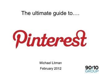 A great slide deck on Pinterest marketing by Michael Litman, via Slideshare