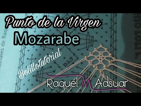 Punto de la Virgen MOZARABE Bolillotutorial Raquel M. Adsuar - YouTube