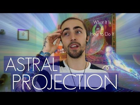 Astral Projection! (and How to Do It) - YouTube