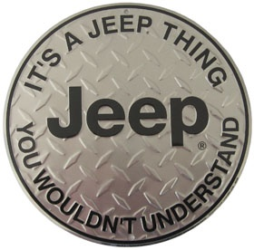 It's a Jeep thing, something my husband would say...