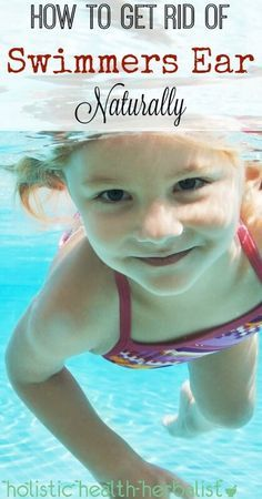 How to Get Rid of Swimmers Ear Naturally - learn how to use natural remedies to help soothe pain, kill bacteria, and draw out and dry up water stuck in the outer ear.
