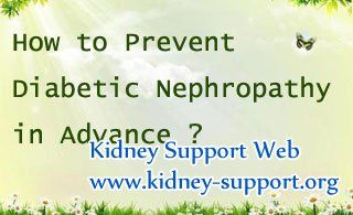 As we all know Diabetic Nephropathy is caused by Diabetes (which has become one of the main caused of kidney disease), so how to prevent this disease in advance has become the hot topic.